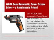 What is WORX Semi Automatic Power Screw Driver?