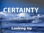2013_06_16 Certainty in Uncertain Times_Part 3_Pastor Ron