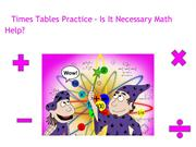 Times Tables Practice - Is It Necessary Math Help