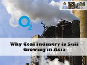 Asia Global Energy Solutions - Why Coal Industry is Still Growing in A