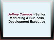Jeffrey Campos - Senior Marketing & Business Development Executive