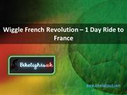 Wiggle French Revolution – 1 Day Ride to france
