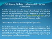 Pick Unique Birthday celebration Gifts for your Loved One