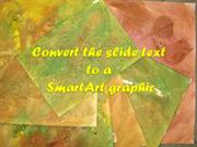 Convert the Slide Text To Smart Art Graphic