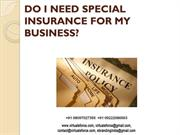 DO I NEED SPECIAL INSURANCE FOR MY BUSINESS