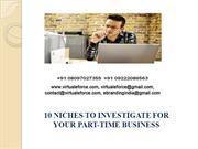 10 NICHES TO INVESTIGATE FOR YOUR PART-TIME BUSINESS
