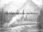The Railroad to the Northwest
