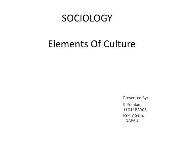 Elements Of Cultureculturelanguagenormssocietysociology Authorstream