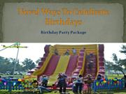 Novel ways to celebrate birthdays with birthday party package