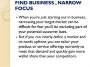 TO FIND YOUR NEXT GREAT BUSINESS IDEA, NARROW YOUR FOCUS