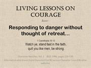 Living Lesson on Courage _ Responding to Danger without Thought of Ret