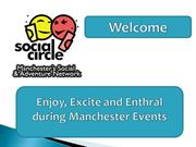Enjoy, Excite and Enthral during Manchester Events