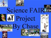 Chase's Science Fair Project