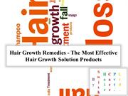 Hair Growth Remedies - The Most Effective Hair Growth Solution