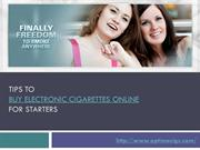 Tips to Buy Electronic Cigarettes Online for Starters