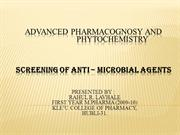 SCREENING OF ANTI – microbial AGENTS