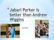Jabari Parker is better than Andrew Wiggins POWER POINT
