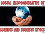 social responsibilities of business and business ethics.