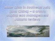 Haze Crisis in Southeast Asia (and China) – a crown capital eco