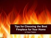 Tips for Choosing the Best Fireplace for Your Home