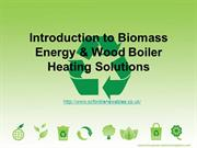 introduction to biomass energy & wood boiler heating solutions