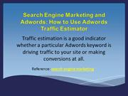 Search Engine Marketing: How to Use Adwords Traffic Estimato