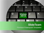 2013 Vision Business Concept PowerPoint Templates PPT Themes And Graph