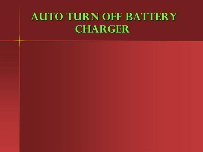 Auto Turn Off Battery Charger Authorstream