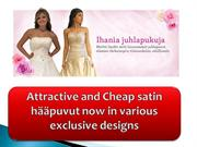 Attractive and Cheap satin hääpuvut now in various exclusive designs