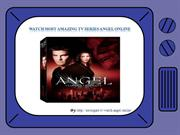 Watch the Most Wonderful TV Series Angel Online Without Charge