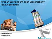 Tired Of Working On Your Dissertation Take A Breather