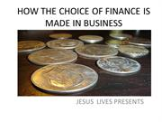 HOW THE CHOICE OF FINANCE IS MADE IN