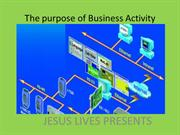 The purpose of Business Activity
