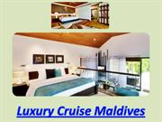 Luxury Cruise Maldives
