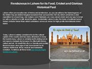 Rendezvous in Lahore for its Food, Cricket and Glorious