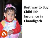 Buy Child Life Insurance Plan in Chandigarh