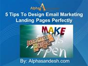 5 Tips To Design Email Marketing Landing Pages Perfectly