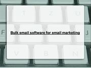 Bulk email software for email marketing