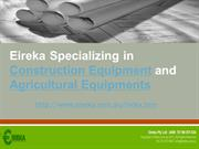 Specialising in Construction Equipment and Agricultural Equipments