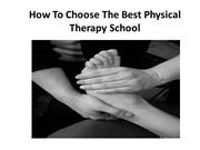 How To Choose The Best Physical Therapy School