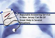 Reputable Answering Service In New Jersey Can Be Of Great Help In Seve