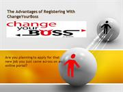 The Advantages of Registering With ChangeYourBoss