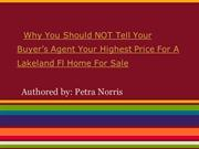 Why You Should NOT Tell Your Buyer's Agent Your Highest Price For A La