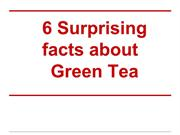 6 Surprising facts of Green Tea