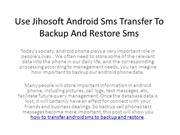 Use Jihosoft Android Sms Transfer To Backup And Restore Sms