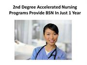 2nd Degree Accelerated Nursing Programs Provide BSN In Just 1 Year