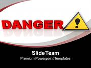 Attention Danger Sign PowerPoint Templates PPT Themes And Graphics 021