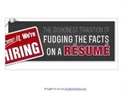 The Dishonest Tradition of Fudging the Facts on a Resume