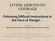Living Lessons on Courage 3 _ Following Difficult Instructions in the