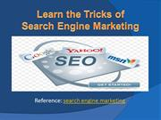 Learn the Tricks of Search Engine Marketing
